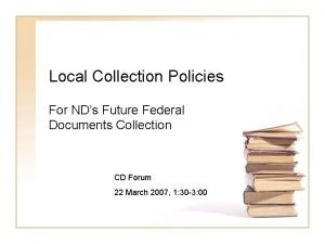Local Collection Policies For NDs Future Federal Documents