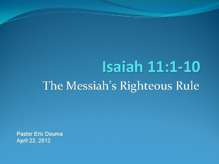 Isaiah 11 1 10 The Messiahs Righteous Rule