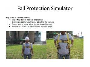 Fall Protection Simulator Fall Protection Simulator Key items