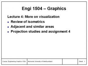 Engi 1504 Graphics Lecture 4 More on visualization