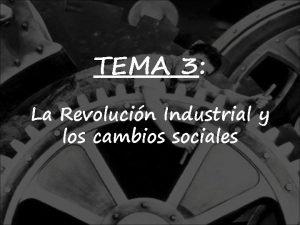 TEMA 3 La Revolucin Industrial y los cambios