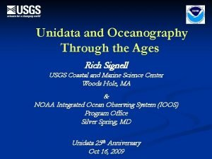 Unidata and Oceanography Through the Ages Rich Signell