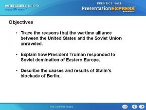 Chapter 25 Section 1 Objectives Trace the reasons