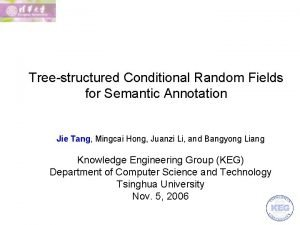 Treestructured Conditional Random Fields for Semantic Annotation Jie
