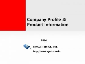 Company Profile and Product Information Company Profile Product