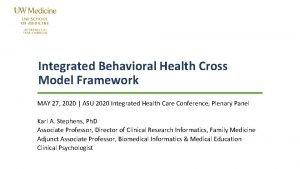 Integrated Behavioral Health Cross Model Framework MAY 27