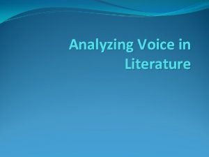 Analyzing Voice in Literature DICTION word choice is