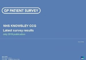 NHS KNOWSLEY CCG Latest survey results July 2019