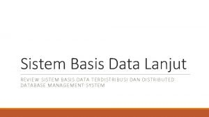 Sistem Basis Data Lanjut REVIEW SISTEM BASIS DATA