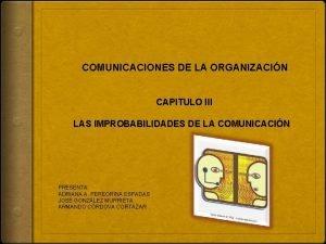 COMUNICACIONES DE LA ORGANIZACIN CAPITULO III LAS IMPROBABILIDADES