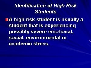 Identification of High Risk Students A high risk