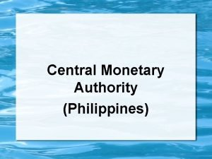 Central Monetary Authority Philippines CENTRAL MONETARY AUTHORITY DEFINITION