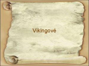 Vikingov Osnova hodiny Osnova zpisu 1 Vikingov Kdo