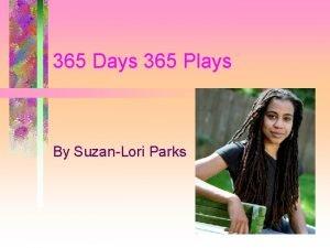 365 Days 365 Plays By SuzanLori Parks SuzanLori