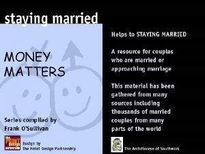 MONEY MATTERS When you marry you take each