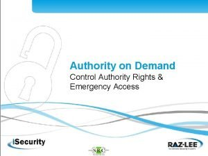 Authority on Demand Control Authority Rights Emergency Access