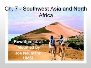 Ch 7 Southwest Asia and North Africa Rowntree