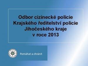 Odbor cizineck policie Krajskho editelstv policie Jihoeskho kraje