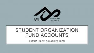 STUDENT ORGANIZATION FUND ACCOUNTS CSUSM 18 19 ACADEM