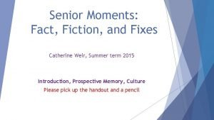 Senior Moments Fact Fiction and Fixes Catherine Weir