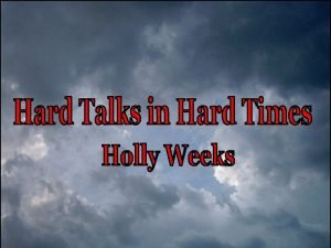 Hard Talks in Hard Times Three Major Pitfalls