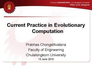 Current Practice in Evolutionary Computation Prabhas Chongstitvatana Faculty