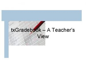tx Gradebook A Teachers View tx Gradebook Login