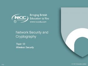 Network Security and Cryptography Topic 12 Wireless Security