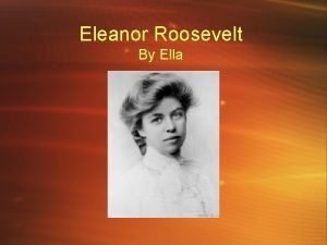 Eleanor Roosevelt By Ella Change Seeker Biography Born
