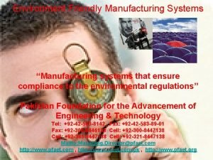 Environment Friendly Manufacturing Systems Manufacturing systems that ensure