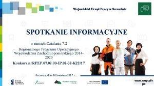 Wojewdzki Urzd Pracy w Szczecinie SPOTKANIE INFORMACYJNE w