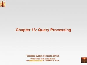 Chapter 13 Query Processing Database System Concepts 5