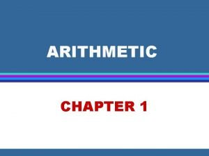 ARITHMETIC CHAPTER 1 ARITHMETIC 1 1 Operations with