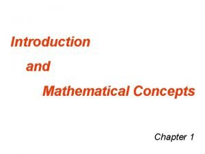 Introduction and Mathematical Concepts Chapter 1 Science is