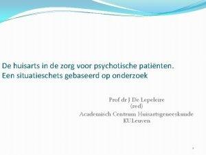 De huisarts in de zorg voor psychotische patinten