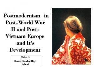 Postmodernism in PostWorld War II and Post Vietnam