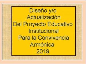 Diseo yo Actualizacin Del Proyecto Educativo Institucional Para