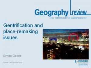 www hoddereducation co ukgeographyreview Gentrification and placeremaking issues