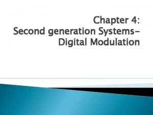 Chapter 4 Second generation Systems Digital Modulation Pulse