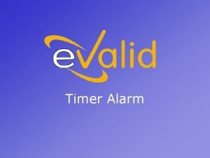 Timer Alarm What Is The Timer Alarm The
