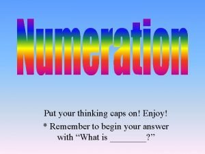 Put your thinking caps on Enjoy Remember to