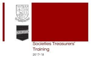 Societies Treasurers Training 2017 18 Contacts Societies Grants