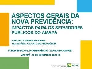 ASPECTOS GERAIS DA NOVA PREVIDNCIA IMPACTOS PARA OS