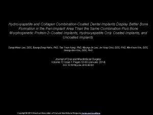 Hydroxyapatite and Collagen CombinationCoated Dental Implants Display Better