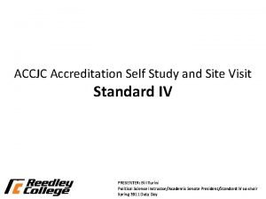 ACCJC Accreditation Self Study and Site Visit Standard