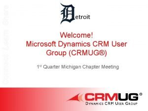 Connect Learn Share etroit Welcome Microsoft Dynamics CRM