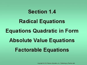 Section 1 4 Radical Equations Quadratic in Form