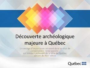 Dcouverte archologique majeure Qubec Un vestige dimportance retrouv