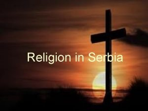 Religion in Serbia Serbia is a multireligious country