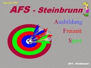 September 1998 AFS Steinbrunn Ausbildung Freizeit Sport AFS